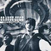 Orange Juice - What Presence?!