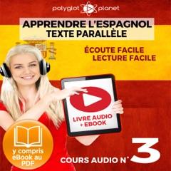 Apprendre l'Espagnol - Écoute Facile - Lecture Facile: Texte Parallèle Cours Audio, No. 3 [Learn Spanish - Easy Listening - Easy Reader: Parallel Text Audio Course, No. 3]: Lire et Écouter des Livres en Espagnol (Unabridged)