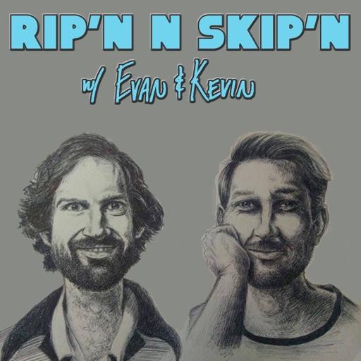 Cover image of Rip'n & Skip'n With Evan & Kevin