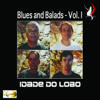 Jazz Blues and Balads, Vol. 1 - Idade do Lobo Original