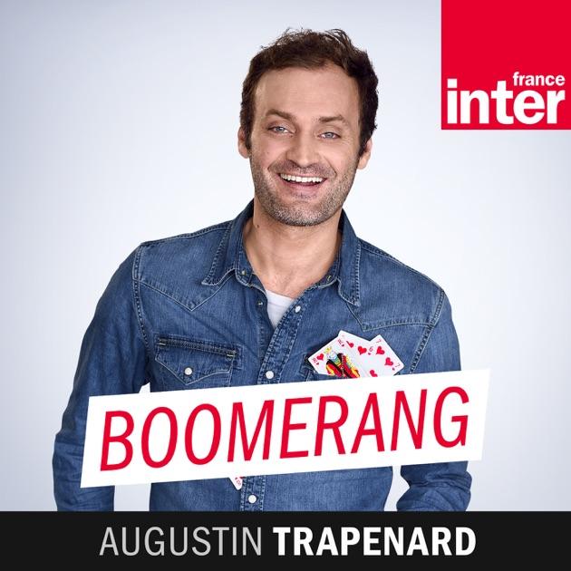 Boomerang par france inter sur apple podcasts - France inter augustin trapenard ...