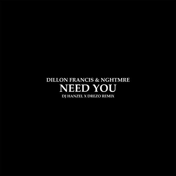 Need You (DJ Hanzel & Drezo Remix) - Single
