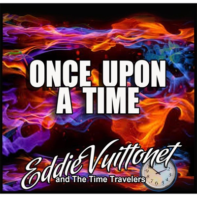 Once Upon a Time - Single - Eddie Vuittonet and the Time Travelers album