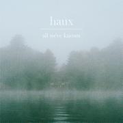 All We've Known - EP - Haux - Haux