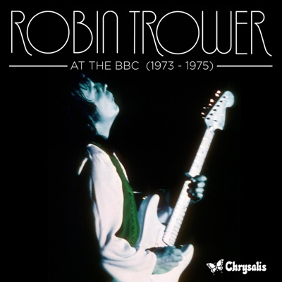 At the BBC (1973-1975) - Robin Trower
