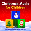 Christmas Music for Children - Kids Xmas Songs & Carols Collection - The Countdown Kids