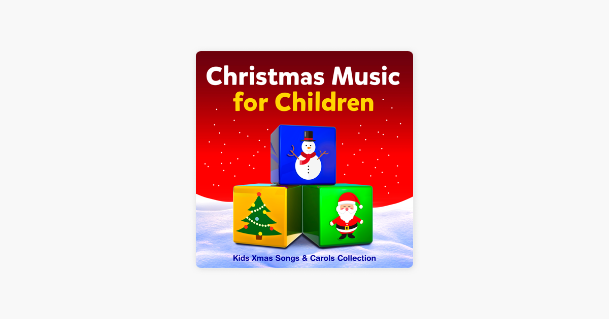 Christmas Music for Children - Kids Xmas Songs & Carols Collection ...