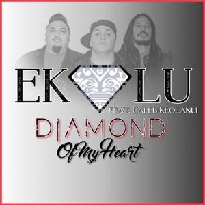 Ekolu - Diamond of My Heart feat. Caleb Keolanui