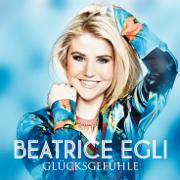 Glücksgefühle - Beatrice Egli - Beatrice Egli