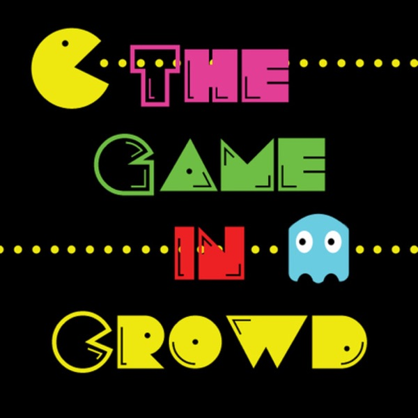 The Game in Crowd Podcast