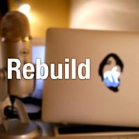 Rebuild podcast