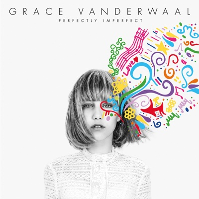 Perfectly Imperfect - EP - Grace VanderWaal album