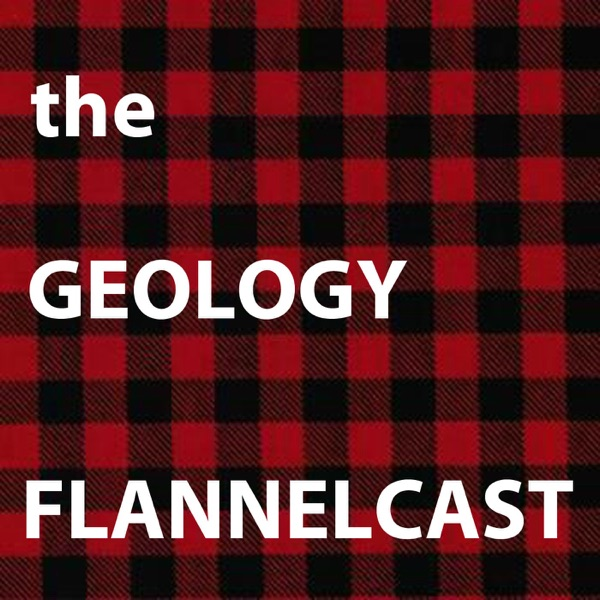 Podcast Episodes - The Geology Flannelcast