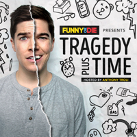 Podcast cover art for Tragedy Plus Time