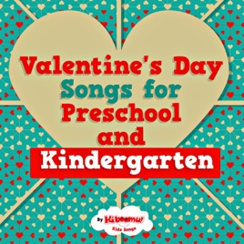 Valentine S Day Songs For Preschool And Kindergarten By