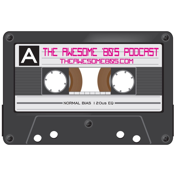 The Awesome 80s Podcast