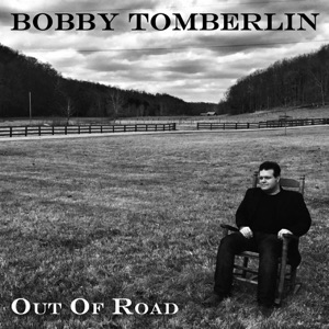 Bobby Tomberlin - I've Run out of Road
