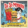 Buy Transpacific Express - EP by So So Modern on iTunes (另類音樂)
