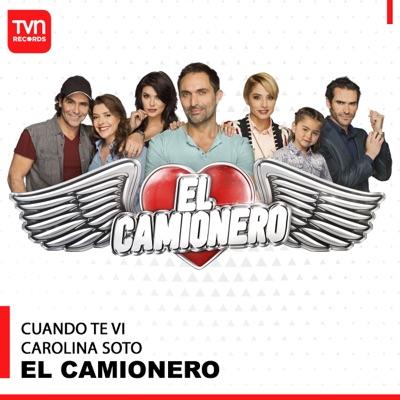 El Camionero: Cuando Te Ví (Música Original de la Serie) - Single - Carolina Soto
