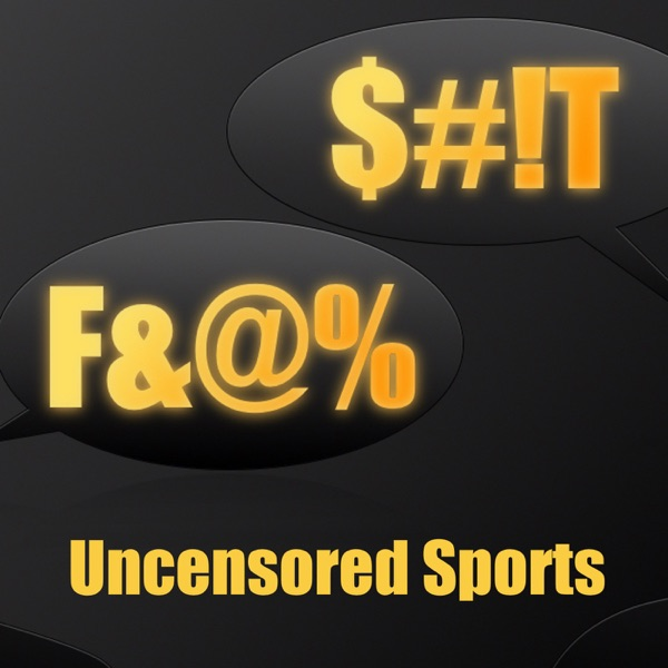 Uncensored Sports Podcast