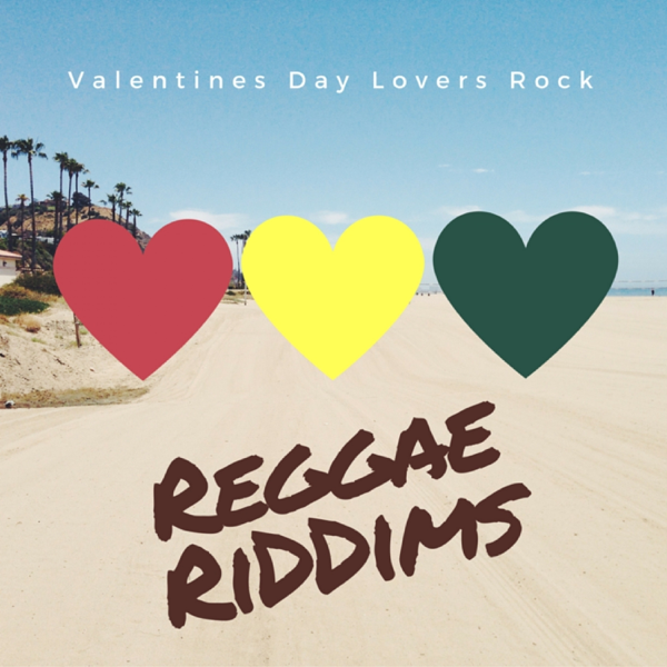 Valentines Day Lovers Rock By Reggae Riddims On Itunes