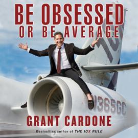 Be Obsessed or Be Average (Unabridged) audiobook