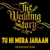 Tu Hi Mera Jahaan (feat. Prajakta Shukre & the Wedding Story)