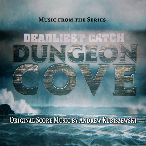 Deadliest Catch Dungeon Cove Soundtrack Music From The Original Tv