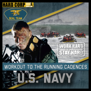 Workout to the Running Cadences of the U.S. Navy Seals - The U.S. Navy Seals - The U.S. Navy Seals