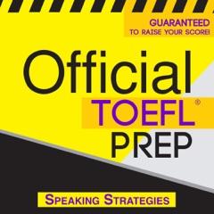 Official TOEFL Prep - Speaking Strategies (Unabridged)