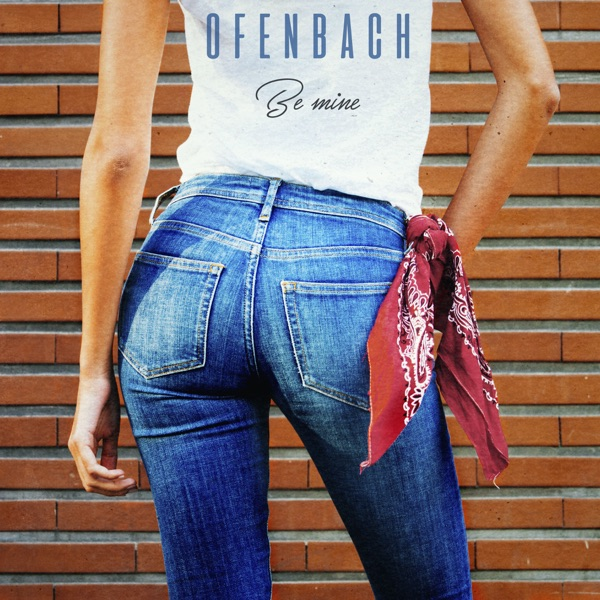 Ofenbach Be Mine (2016)