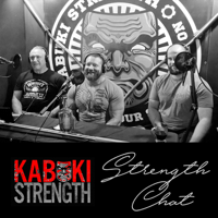 Strength Chat by Kabuki Strength podcast