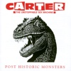 Post Historic Monsters - Carter the Unstoppable Sex Machine