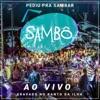 Pediu pra Sambar, Sambô - Ao Vivo, Sambô