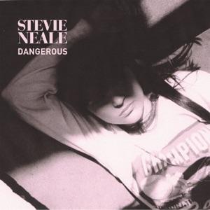 Stevie Neale - Dangerous
