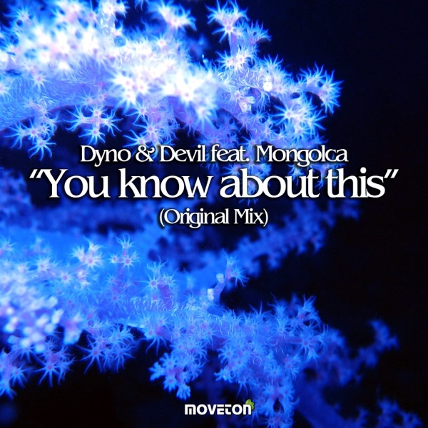 ‎You Know About This (feat  Mongolca) - Single by Dyno & Devil on iTunes