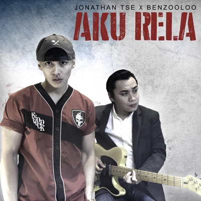 Aku Rela (feat. Benzooloo) - Single - Jonathan Tse album