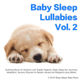 Baby Sleep Lullabies, Vol. 2: Soothing Music for Newborn and Toddler Naptime, Baby Sleep Aid, Insomnia, Meditation, Nursery Rhymes for Babies, Musica de Relajacion para Bebes