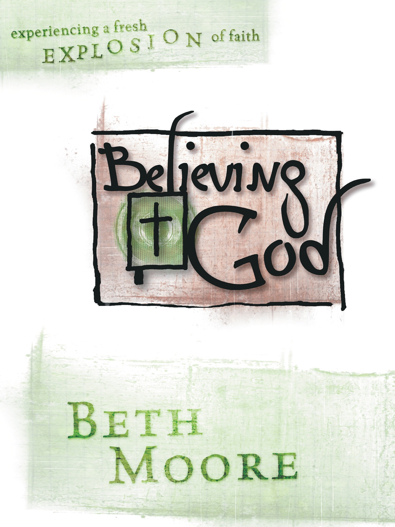 Believing God - Session 1:Believing God for Your Promised Land