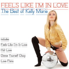 Feels Like I'm in Love (The Best of Kelly Marie)