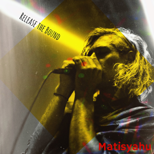 Matisyahu - Release the Bound - EP