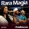 Rara Magia no #ShowlivreDay+ (Ao Vivo) - EP - Rara Magia