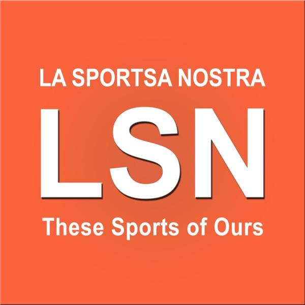Podcasts – LA Sportsa Nostra