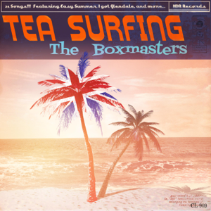 The Boxmasters - Tea Surfing