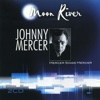 Moon River - Johnny Mercer