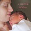 A Cappella Lullabies - EP - R. Starr Lemaitre