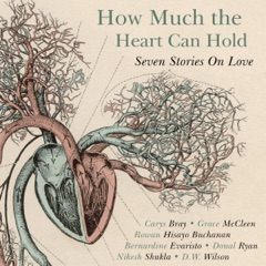How Much the Heart Can Hold: Seven Stories on Love (Unabridged)