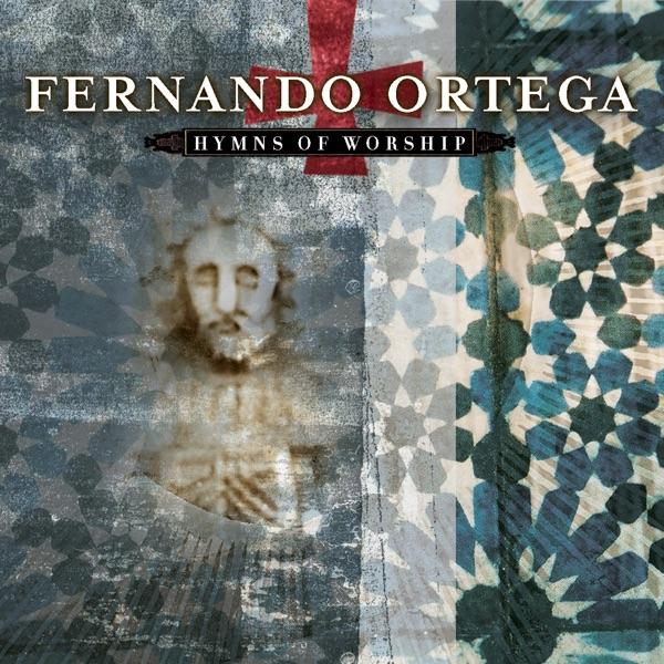 Fernando Ortega - All Creatures Of Our God