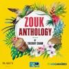 Zouk Anthology by Thierry Cham