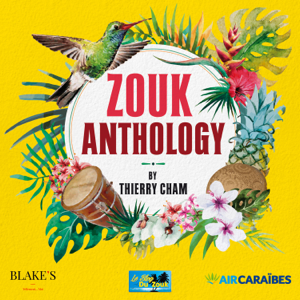 Various Artists - Zouk Anthology by Thierry Cham